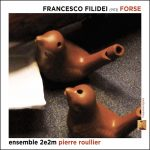 FORSE – Francesco Filidei (1973)