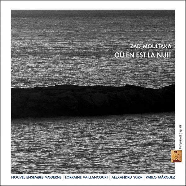 Où en est la nuit / Zad Moultaka (1967)