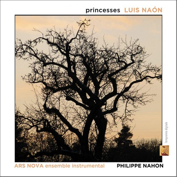 Princesses / Luis Naon ensemble Ars Nova