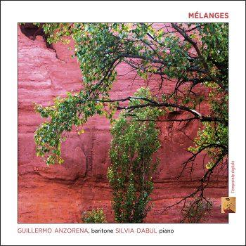 MELANGES – GUILLERMO ANZORENA, baritone SILVIA DABUL piano
