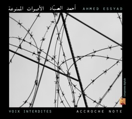 Ahmed Essyad / Voix interdites / accroche note