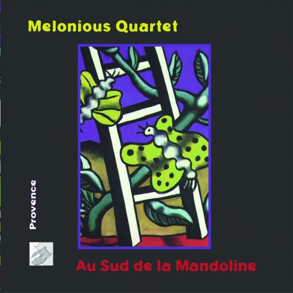 Au Sud de la mandoline Melonious Quartet